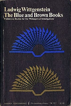 The Blue and Brown Books: Preliminary Studies: Wittgenstein, Ludwig