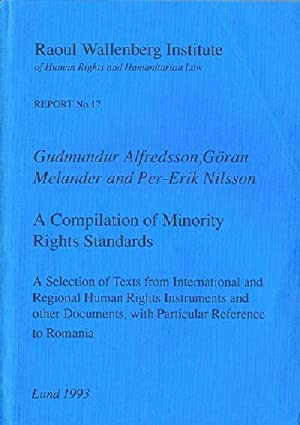 Raoul Wallenberg Institute: Report No. 17: A Compilation of Minority Rights Standards, A Selection ...