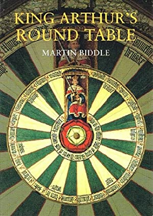 King Arthur's Round Table: an Archaeological Investigation: Biddle, Martin