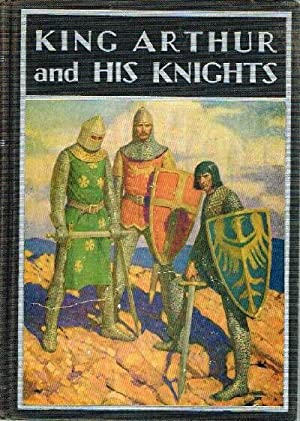 King Arthur and his Knights (A Noble: Allen, Philip Schuyler