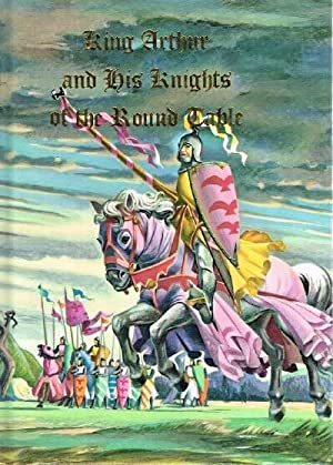 KING ARTHUR AND HIS KNIGHTS OF THE: Lanier, Sidney (ed)