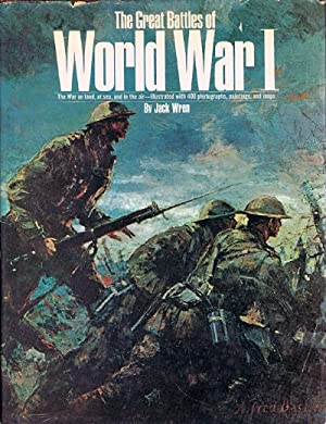 The Great Battles of World War I: The War on Land, at Sea, and in the Air - Illustrated with 400 ...