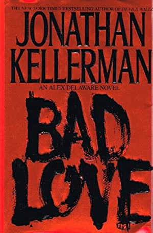 Bad Love: Kellerman, Jonathan