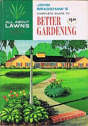 John Bradshaw's Complete Guide to Better Gardening: Bradshaw, John