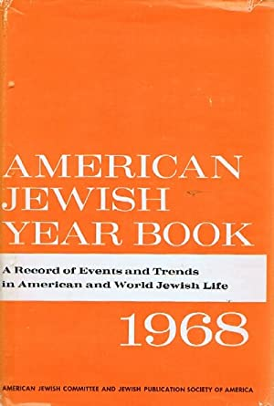 American Jewish Year Book (Vol. 69, 1968)