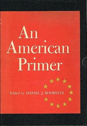 An American Primer (Two Volumes): Boorstin, Daniel J. (Editor)