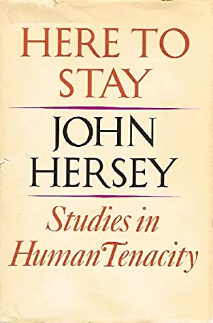 Here To Stay Studies in Human Tenacity
