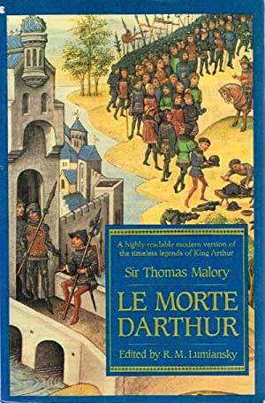 Le Morte Darthur: A Highly Readable Modern version of the Timeless Legends of King Arthur