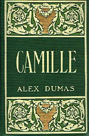 CAMILLE The Fate of a Coquette: Dumas, Alexandre