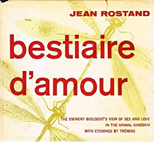 Bestiare d'Amour: Love and Courtship among Animals: Rostand, Jean