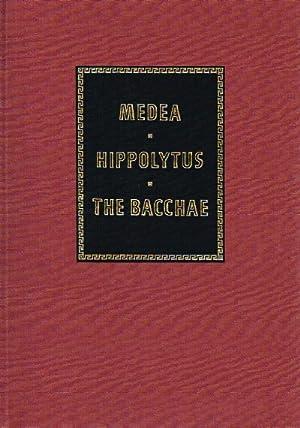 Medea Hippolytus The Bacchae: Euripides