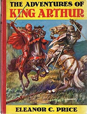 The Adventures of King Arthur Arranged from the