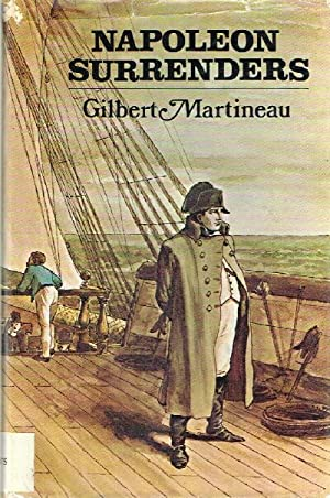 Napoleon Surrenders: Martineau, Gilbert