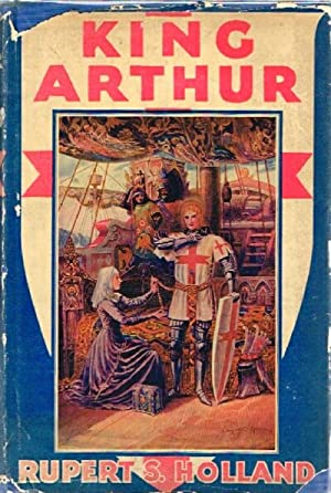 King Arthur and the Knights of The: Holland, Rupert S.