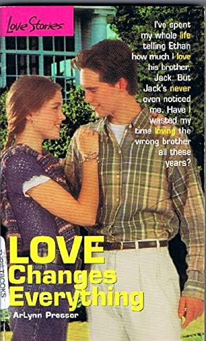 Love Changes Everything (Love Stories #6): Presser, ArLynn Leiber
