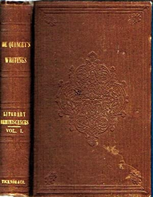 De Quincey's Writings Literary Reminiscences; from The Autobiography of an English Opium-Eater