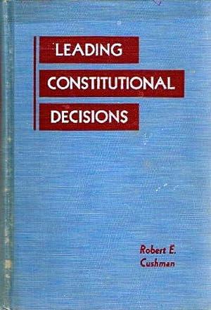 Leading Constitutional Decisions: Cushman, Robert E.