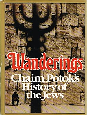 Wanderings Chaim Potok's History of the Jews