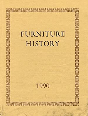 Furniture History: The Journal of the Furniture History Society (Vol. XXVI, 1990): The Furniture ...