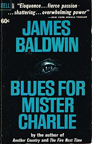 Blues for Mister Charlie: Baldwin, James