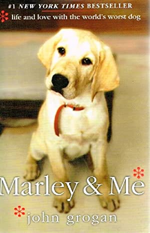 Marley & Me Life and Love with: Grogan, John