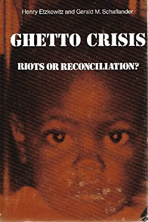 Ghetto Crisis; Riots or Reconciliation?: Etzkowitz, Henry; Gerald