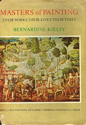 MASTERS OF PAINTING Their Works/Their Lives/Their Times: Kielty, Bernardine