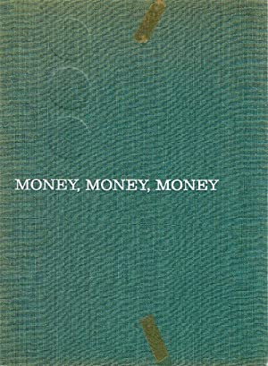 Money, Money, Money: Wall Street in Words: Martin, Ralph G.;