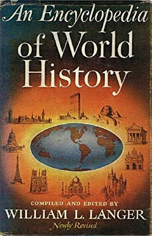 An Encyclopedia of World History Ancient, Medieval, and Modern, Chronologically Arranged: Langer, ...