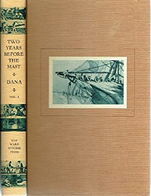 Two Years in the Mast (Two Volumes): Dana, Richard Henry Jr.
