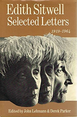Edith Sitwell: Selected Letters 1919-1964: Lehmann, John; Derek Parker (Editors)