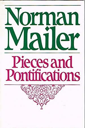Pieces and Pontifications: Mailer, Norman