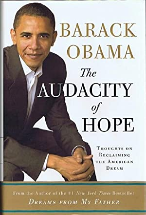 The Audacity of Hope: Thoughts on Reclaiming the American Dream