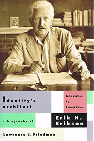 Identity's Architect: A Biography of Erik H. Erikson