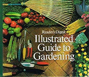 Reader's Digest Illustrated Guide to Gardening: Calkins, Carroll C.