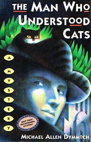 The Man Who Understood Cats: Dymmoch, Michael Allen