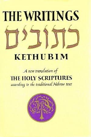 The Writings Kethubim: A New Translation of: The Jewish Publication