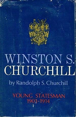 Winston S. Churchill Volume II 1901 - 1914: Young Statesman: Churchill, Randolph S.