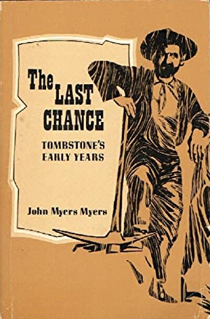The Last Chance: Tombstone's Early Years: Myers, John Myers