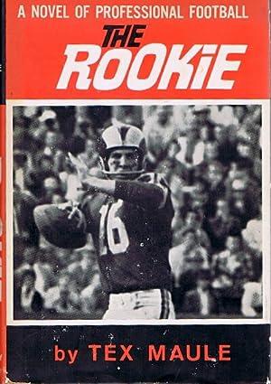 The Rookie A Novel of Professional Football: Maule, Tex