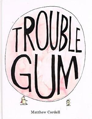 Trouble Gum: Cordell, Matthew