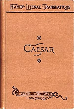 Caesar's Commentaries on the Gallic War Literally: Caesar, Julius