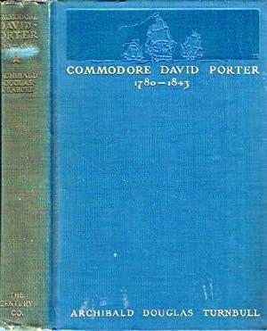 Commodore David Porter 1780-1843: Turnbull, Archibald Douglas