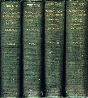 The Life of Napoleon Bonaparte (Four Volumes,: Sloane, William Milligan