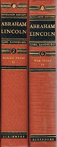 Abraham Lincoln: The Prairie Years and The War Years (Complete in Six Volumes) The Sangamon Edition...