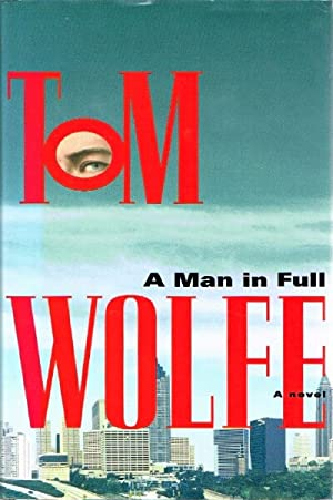 A Man in Full: Wolfe, Tom