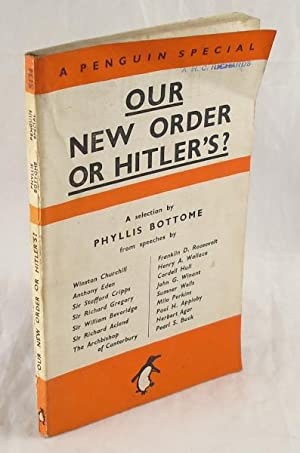 Our New Order or Hitler's?: Phyllis Bottome (editor);