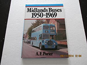 Midlands Buses 1950-1969 a Fine First Printing: Porter , A