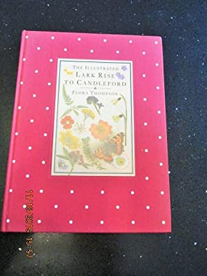 The Illustrated Lark Rise to Candleford [: Thompson, Flora