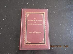 The Brighton Pavilion and It's Royal Associations [ a Presentation Copy By the Author 1st Printin...